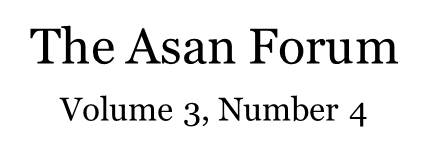 The Asan Forum Volume 3, Number 4