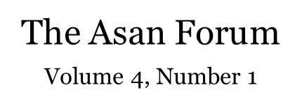 The Asan Forum Volume 4, Number 1